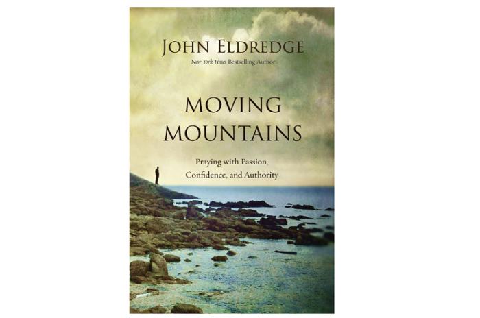 Moving mountain by John Eldredge