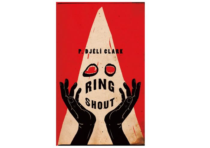 Ring Shout by P. Djèlí Clark best cosmic horror books