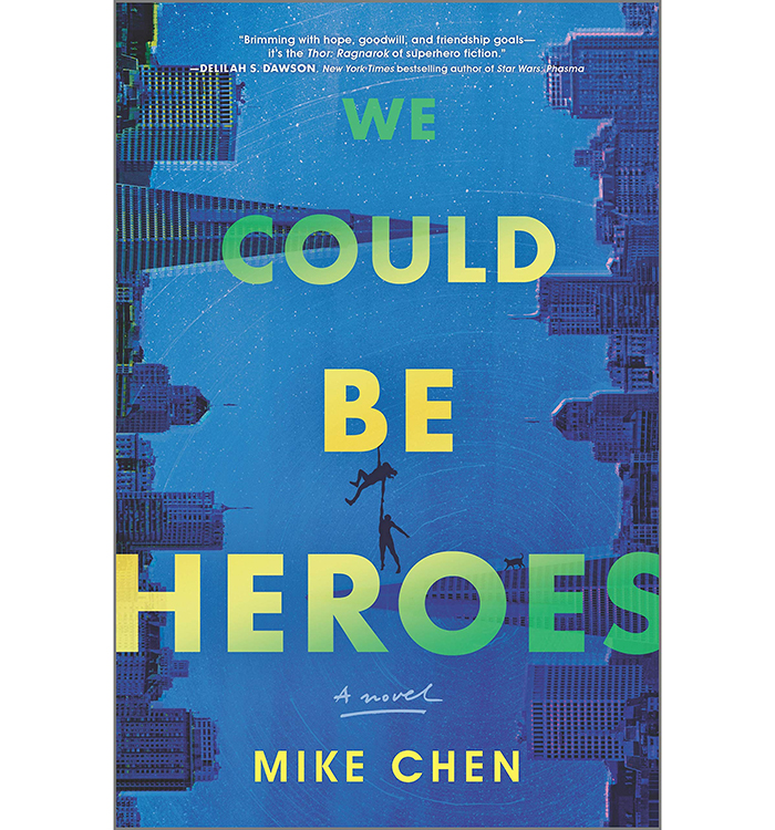 We Could Be Heroes by Mike Chen sci fi